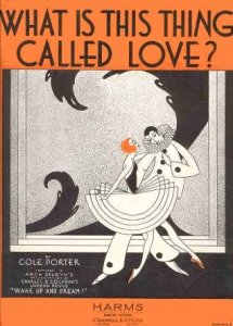 What is this thing called love? Cole Porter -- this will link you to Ella singing it.